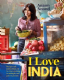 I Love India by Anjum Anand